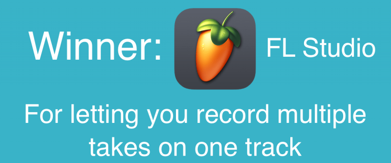 Winner: FL Studio for letting you record multiple takes on one track